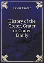 History of the Greter, Grater or Crater family