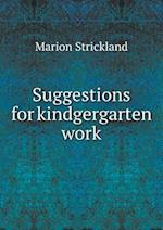 Suggestions for Kindgergarten Work af Marion Strickland