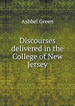 Discourses Delivered in the College of New Jersey af Ashbel Green