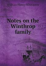 Notes on the Winthrop Family af William Henry Whitmore