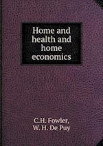 Home and Health and Home Economics af C. H. Fowler, W. H. De Puy