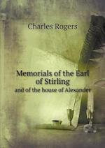Memorials of the Earl of Stirling and of the House of Alexander af Charles Rogers