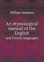 An etymological manual of the English and French languages