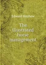 The Illustrated Horse Management af Edward Mayhew