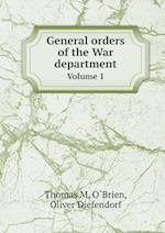General orders of the War department Volume 1