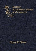 Lecture on teachers' morals and manners