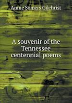 A souvenir of the Tennessee centennial poems af Annie Somers Gilchrist