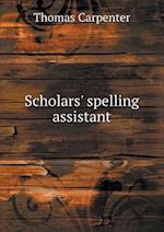 Scholars' Spelling Assistant af Thomas Carpenter