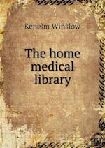 The Home Medical Library af Kenelm Winslow