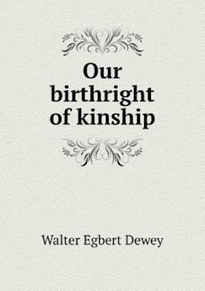 Our birthright of kinship