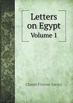 Letters on Egypt Volume 1 af Claude Etienne Savary