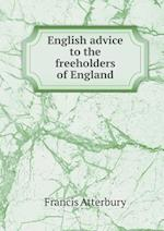 English Advice to the Freeholders of England af Francis Atterbury