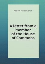 A Letter from a Member of the House of Commons af Robert Molesworth