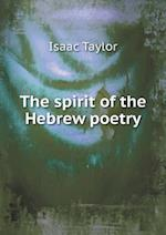 The Spirit of the Hebrew Poetry af Isaac Taylor