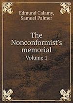 The Nonconformist's Memorial Volume 1 af Edmund Calamy