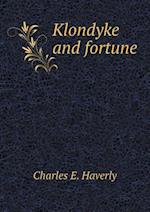 Klondyke and Fortune af Charles E. Haverly
