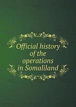 Official history of the operations in Somaliland af Great Britain War Office General Staff