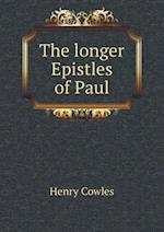 The Longer Epistles of Paul af Henry Cowles
