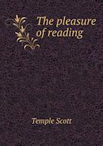 The Pleasure of Reading af Temple Scott
