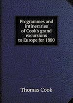 Programmes and Intineraries of Cook's Grand Excursions to Europe for 1880 af Thomas Cook