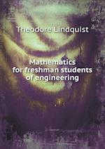 Mathematics for Freshman Students of Engineering af Theodore Lindquist