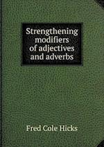 Strengthening Modifiers of Adjectives and Adverbs af Fred Cole Hicks
