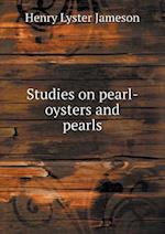 Studies on Pearl-Oysters and Pearls af Henry Lyster Jameson