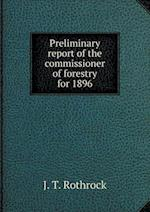Preliminary report of the commissioner of forestry for 1896