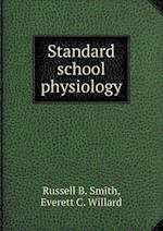 Standard School Physiology af Russell B. Smith, Everett C. Willard