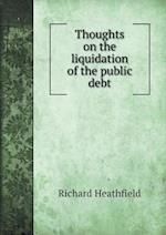 Thoughts on the Liquidation of the Public Debt af Richard Heathfield