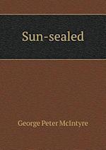 Sun-Sealed af George Peter McIntyre