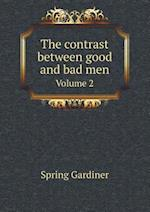 The Contrast Between Good and Bad Men Volume 2 af Gardiner Spring
