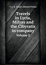 Travels in Lycia, Milyas and the Cibyratis in Company Volume 2 af T. a. B. Spratt, Edward Forbes