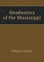Headwaters of the Mississippi af Willard Glazier