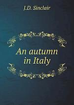 An Autumn in Italy af J. D. Sinclair