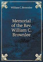 Memorial of the REV. William C. Brownlee af William C. Brownlee