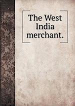 The West India merchant