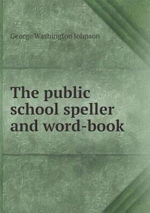The public school speller and word-book