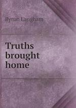 Truths Brought Home af Byron Langham