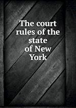 The court rules of the state of New York