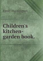 Children's Kitchen-Garden Book af Emily Huntington