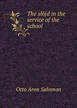 The slöjd in the service of the school