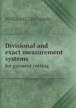 Divisional and exact measurement systems for garment cutting af William O. Linthicum