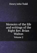 Memoirs of the Life and Writings of the Right REV. Brian Walton Volume 2 af Henry John Todd