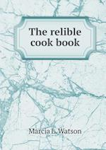 The Relible Cook Book af Marcia L. Watson