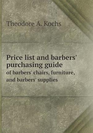 Price list and barbers' purchasing guide of barbers' chairs, furniture, and barbers' supplies