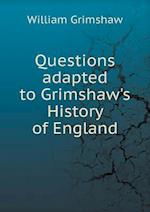 Questions Adapted to Grimshaw's History of England af William Grimshaw