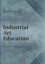 Industrial Art Education af Walter Smith