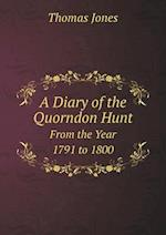 A Diary of the Quorndon Hunt from the Year 1791 to 1800 af Thomas Jones