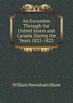 An Excursion Through the United States and Canada During the Years 1822-1823